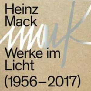 Heinz Mack Werke im Licht (1956 - 2017) Taschenbuch Deutsch 2021