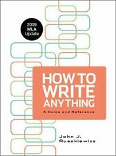 How to Write Anything with 2009 MLA Update: A Guide and Reference