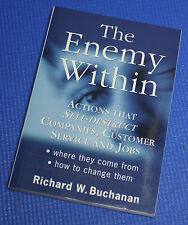 The Enemy Within - Actions that Self-Destruct Companies, Customer Service & Jobs