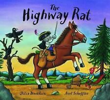 The Highway Rat by Julia Donaldson/Axel Scheffler (Hardback, 2011)