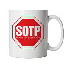 SOTP Making Fun Of Dyslexics, Funny Mug - Gift for Him Dad, Fathers Day