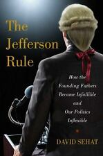 The Jefferson Rule : Why We Think the Founding Fathers Have All the Answers