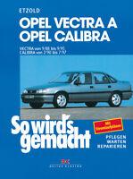 Opel Vectra A Calibra Reparaturbuch Reparaturanleitung Reparatur-Handbuch Buch