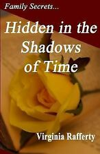 Family Secrets...Hidden in the Shadows of Time