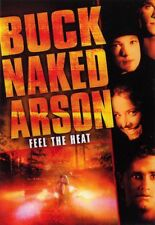 Buck Naked Arson (aka Eyes of Fire-Feel the Heat) - screenplay for 2001 film