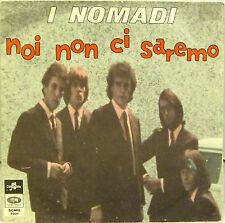 """I NOMADI """"NOI NON CI SAREMO / SPEGNI QUELLA LUCE""""  45' Italy ottimo"""