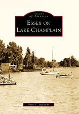 Essex on Lake Champlain [Images of America] [NY] [Arcadia Publishing]