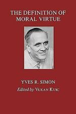 The Definition of Moral Virtue by Yves R. Simon (1999, Paperback)