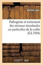 Pathogenie et Traitement des Nevroses Intestinales : En Particulier de la...