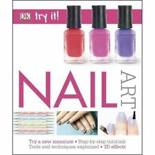 Try It! Nail Art by Dk Paperback Book