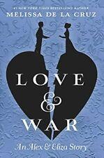 Alex and Eliza: Love and War : An Alex and Eliza Story by Melissa De la Cruz