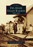 Delaware Valley Railway: 1901-1937 [Images of Rail] [PA] [Arcadia Publishing]