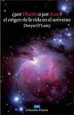 ¿Por Diseño o por Azar? El origen de la vida en el universo (Coleccion Ciencia)