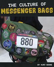 """THE CULTURE OF MESSENGER BAGS"" by Kurt Boone          BOOK"