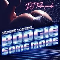 DJ FRICTION PRESENTS GROUND CONTROL - BOOGIE SOME MORE   CD NEW