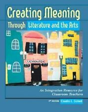Creating Meaning Through Literature and the Arts: An Integration Resource for Cl