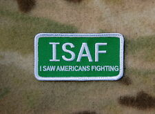 Green ISAF I Saw Americans Fighting OEF US Army Afghanistan Morale Patch Hook