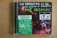 The Presidents Of The United States Of America  – Pure Frosting   (C315)