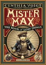 Mister Max : The Book of Lost Things Bk. 1 by Cynthia Voigt (2013, Hardcover)