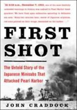 First Shot: The Untold Story of the Japanese Minisubs That Attacked Pearl Harbor