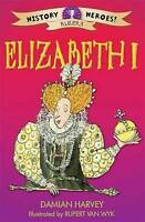 Harvey, Damian, Elizabeth I (History Heroes), Very Good Book