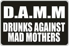 """*Aluminum* D.A.M.M Drunks Against Mad Mothers 8""""x12"""" Metal Novelty Sign  S037"""