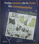 Petite Histoire Illustree De La Chute Du Communisme - Plantu
