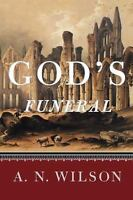 God's Funeral: A Biography of Faith and Doubt in Western Civilization (Paperback