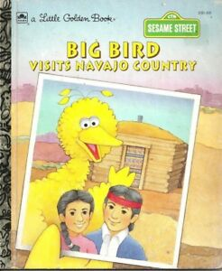 LITTLE GOLDEN BK #108-68 Retro 1992 SESAME STREET BIG BIRD VISITS NAVAJO COUNTRY