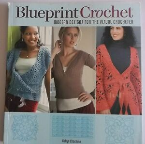 Blueprint Crochet Modern Designs for the Visual Crocheter 2008 softcover charts