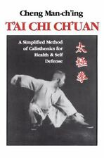 T'ai Chi Ch'uan: A Simplified Method of Calisthenics for Health & Self Defense,