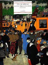 FANELLI Giovanni - Fin de siècle. La vita urbana in Europa