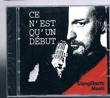 GIANGILBERTO MONTI CE N'EST QU'UN DEBUT CD F.C. SIGILLATO!!!