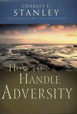 How To Handle Adversity By Charles F. Stanley, Paperback, New