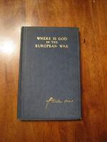 Where is God in the European War by Sen Owen pub 1919