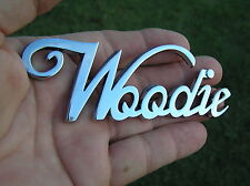 WOODIE CAR BADGE Chrome Metal Emblem *NEW & UNIQUE!* suit FORD Station Wagon