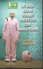 Le vieux qui ne voulait pas fêter son anniversaire.Jonas JONASSON.Le Club CV28