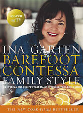 Barefoot Contessa Family Style: Easy Ideas and Recipes That Make Everyone Feel Like Family by Ina Garten (Hardback, 2012)