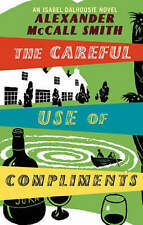 The Careful Use of Compliments: An Isabel Dalhousie Novel by Alexander McCall Sm