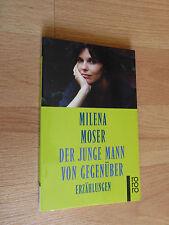 Milena Moser - Der junge Mann von gegenüber / Rowohlt (1996)
