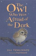 The Owl Who Was Afraid Of The Dark (jill Tomlinson's Favourite Animal Tales):...