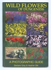 WILD FLOWERS OF DUNGENESS - A PHOTOGRAPHIC GUIDE by Barbara Gray & Heather Silk
