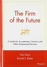The Firm of the Future: A Guide for Accountants, Lawyers, and Other Professio…