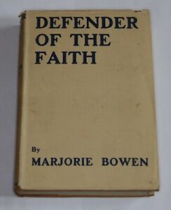 DEFENDER of the FAITH by Marjorie Bowen 1941