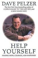 Help Yourself: Finding Hope, Courage, and Happiness, Pelzer, Dave | Paperback Bo