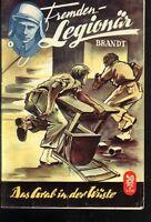 Fremdenlegionär Brandt Nr.4 von 1956 - TOP Z1 ORIGINAL ABENTEUER ROMANHEFT