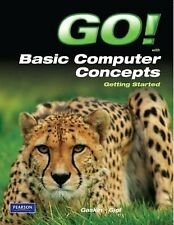 Go!: Go! Basic Computer Concepts by Victor Giol, Stan Isaacs and Shelley...