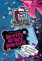 Monster High - Pretty Scary Parties : An Activity Journal
