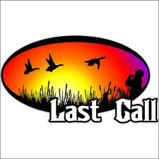 Last call Duck Hunting Decal Sticker