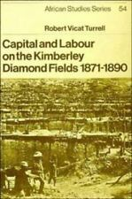 African Studies: Capital and Labour on the Kimberley Diamond Fields,...